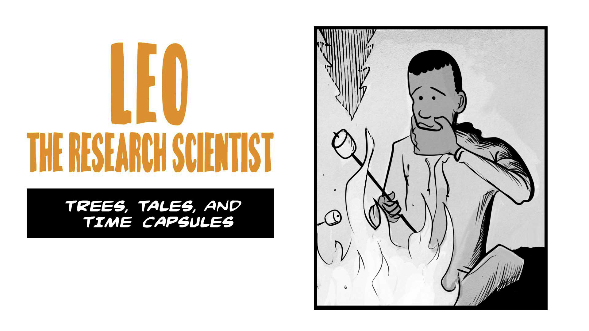 Leo, the Research Scientist. Trees, tales, and time capsules