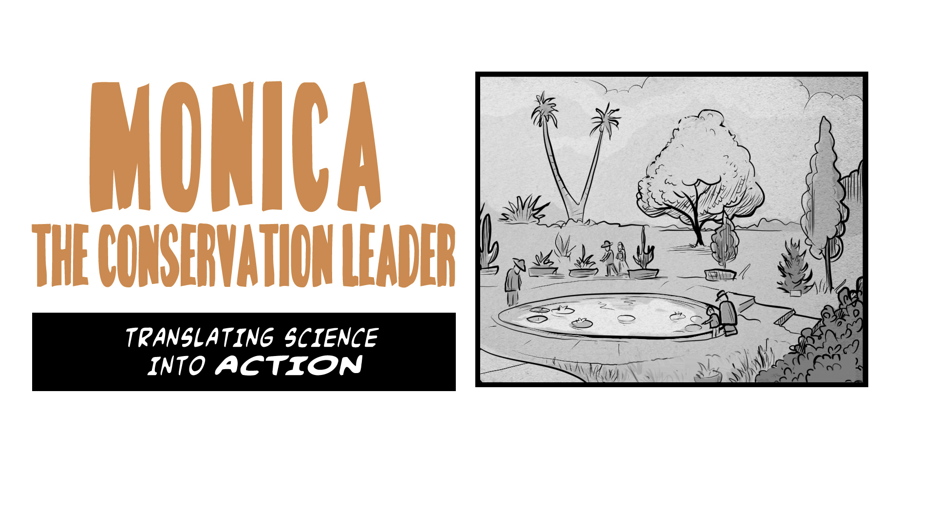 Monica, the Conservation Leader. Translating science into action